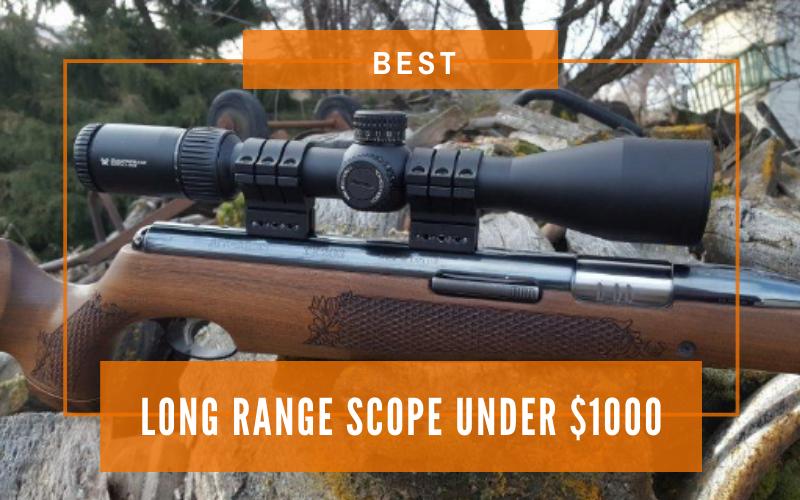 Best Long Range Scopes Under $1000