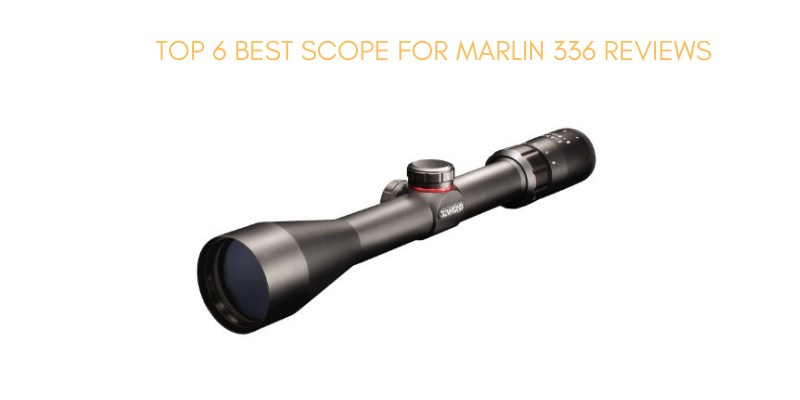 Best Scope For Marlin 336 On The Market